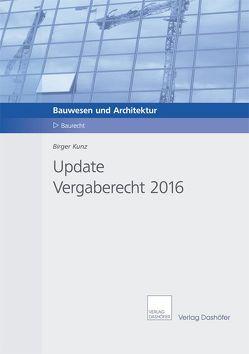 Update Vergaberecht 2016 von Kunz,  Birger