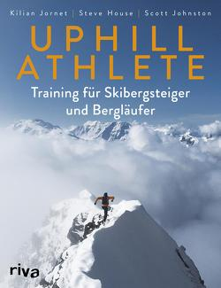 Uphill Athlete von House,  Steve, Johnston,  Scott, Jornet,  Kilian