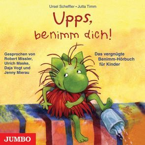 Upps, benimm dich! von Scheffler,  Ursel, Timm,  Jutta