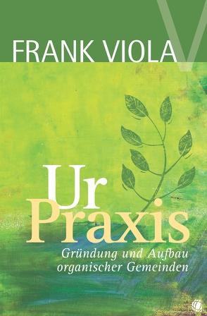 Ur-Praxis von Viola,  Frank