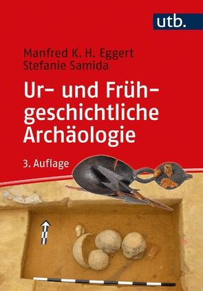 Ur- und Frühgeschichtliche Archäologie von Eggert,  Manfred K. H., Samida,  Stefanie