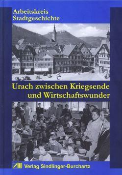 Urach zwischen Kriegsende und Wirtschaftswunder von Sindlinger,  Peter