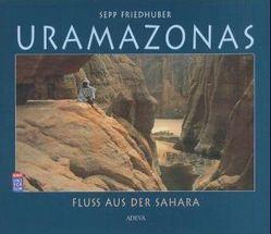 Uramazonas von Friedhuber,  Sepp, Giessner,  Klaus, Habersack,  Herbert, Hillmer,  Gero, Klappert,  Reinhard, Thiedig,  Friedhelm