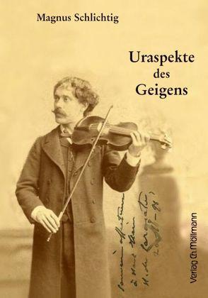 Uraspekte des Geigens von Schlichtig,  Magnus