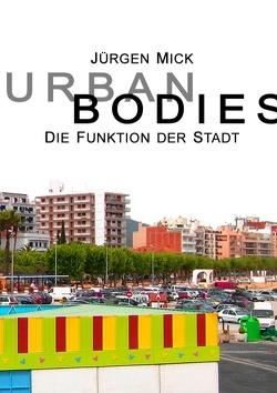 Urban Bodies von Mick,  Jürgen