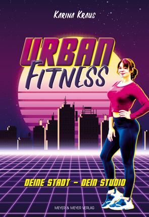 Urban Fitness von Krauß,  Karina
