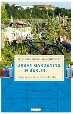 Urban Gardening in Berlin von Meyer-Renschhausen,  Elisabeth