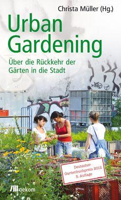 Urban Gardening von Müller,  Christa