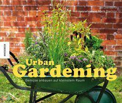 Urban Gardening: Gemüse anbauen auf kleinstem Raum von Diacono,  Mark, Leendertz,  Lia, Schmitz,  Dietmar