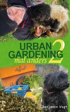 Urban Gardening mal anders von Vogt,  Benjamin