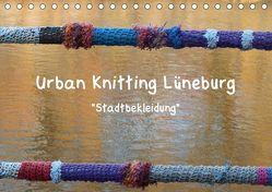 Urban Knitting Lüneburg (Tischkalender 2019 DIN A5 quer) von Busch,  Martina