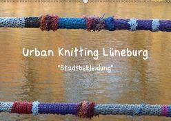 Urban Knitting Lüneburg (Wandkalender 2019 DIN A2 quer) von Busch,  Martina