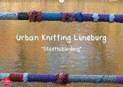Urban Knitting Lüneburg (Wandkalender 2019 DIN A3 quer) von Busch,  Martina