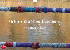 Urban Knitting Lüneburg (Wandkalender 2019 DIN A4 quer) von Busch,  Martina