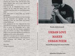 Urban Love Makes Urban Poem von Aldrovandi,  Paolo, Santoni-Rothfuss,  Enrica