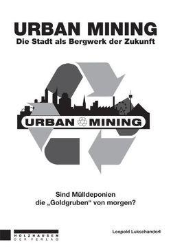 Urban Mining von LUKSCHANDERL ,  Leopold