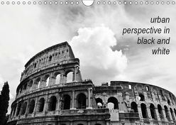 urban perspective in black and white (Wandkalender 2019 DIN A4 quer) von Damm,  Andrea