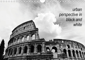 urban perspective in black and white (Wandkalender 2021 DIN A4 quer) von Damm,  Andrea