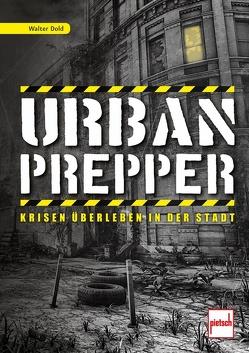 Urban Prepper von Dold,  Walter