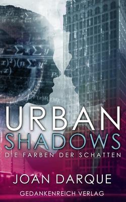 Urban Shadows von Darque,  Joan
