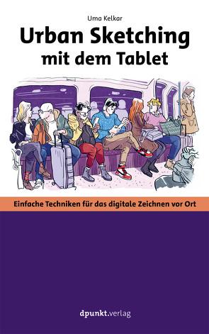 Urban Sketching mit dem Tablet von Kelkar,  Uma, Willems,  Elvira