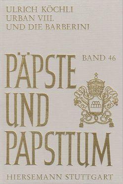Urban VIII. und die Barberini von Köchli,  Ulrich