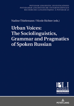 Urban Voices: The Sociolinguistics, Grammar and Pragmatics of Spoken Russian von Richter,  Nicole, Thielemann,  Nadine