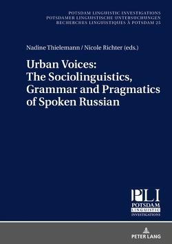 Urban Voices: The Sociolinguistics, Grammar and Pragmatics of Spoken Russian von Richter,  Nicole, Thielemann,  Nadine