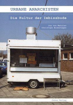 Urbane Anarchisten von Buckstegen,  Christoph, Wetzlar,  Jon von