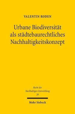 Urbane Biodiversität als städtebaurechtliches Nachhaltigkeitskonzept von Roden,  Valentin