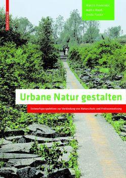 Urbane Natur gestalten von Funke,  Linda, Maass,  Malte, Prominski,  Martin
