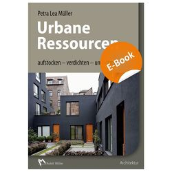 Urbane Ressourcen – E-Book (PDF) von Müller,  Petra Lea