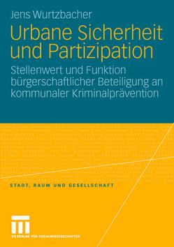 Urbane Sicherheit und Partizipation von Wurtzbacher,  Jens