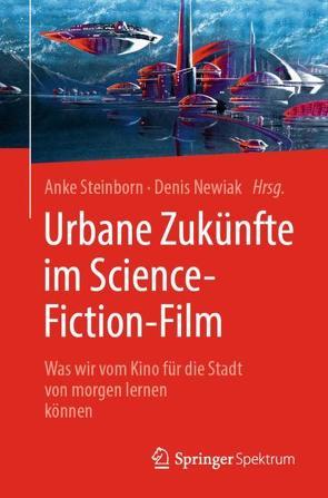 Urbane Zukünfte im Science-Fiction-Film von Newiak,  Denis, Steinborn,  Anke, Terelle,  Ferdinando