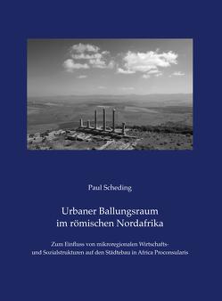 Urbaner Ballungsraum im römischen Nordafrika von Scheding,  Paul