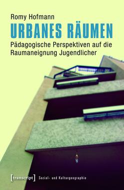 Urbanes Räumen von Hofmann,  Romy