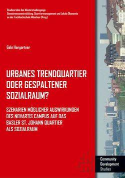 Urbanes Trendquartier oder gespaltener Sozialraum? von Hangartner,  Gabi