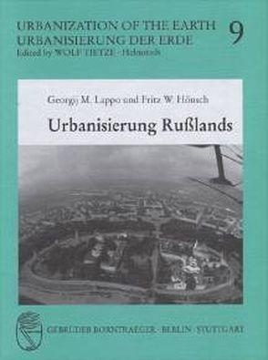 Urbanisierung Russlands von Hönsch,  Fritz W, Lappo,  Georgij M