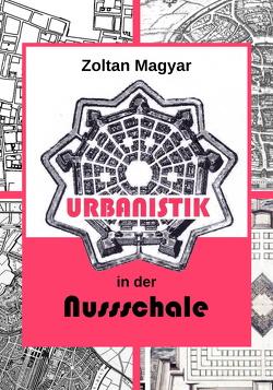 Urbanistik in der Nussschale von Magyar,  Zoltán