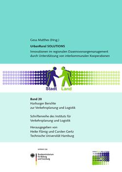 UrbanRural SOLUTIONS – Innovationen im regionalen Daseinsvorsorgemanagement durch Unterstützung von interkommunalen Kooperationen von Matthes,  Gesa