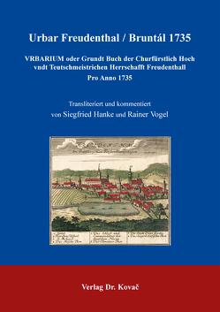 Urbar Freudenthal / Bruntál 1735 von Hanke,  Siegfried, Vogel,  Rainer