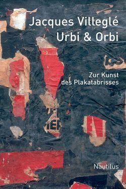 Urbi et orbi von Stoeber,  Michael, Villeglé,  Jacques, Voullié,  Ronald