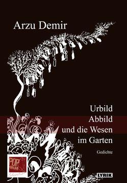 Urbild, Abbild und die Wesen im Garten von Alır,  Emir Roda, Carbe,  Monika, Demir,  Arzu, Riemann,  Wolfgang