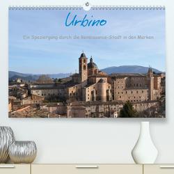 Urbino – Ein Spaziergang durch die Renaissance-Stadt in den Marken (Premium, hochwertiger DIN A2 Wandkalender 2020, Kunstdruck in Hochglanz) von Fabri,  Dorlies