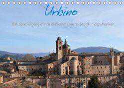 Urbino – Ein Spaziergang durch die Renaissance-Stadt in den Marken (Tischkalender 2019 DIN A5 quer)
