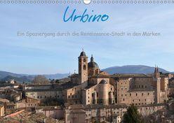 Urbino – Ein Spaziergang durch die Renaissance-Stadt in den Marken (Wandkalender 2019 DIN A3 quer)