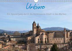 Urbino – Ein Spaziergang durch die Renaissance-Stadt in den Marken (Wandkalender 2019 DIN A4 quer)