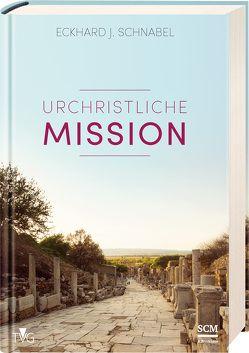 Urchristliche Mission von Schnabel,  Eckhard J.
