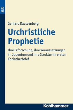 Urchristliche Prophetie. BonD von Dautzenberg,  Gerhard
