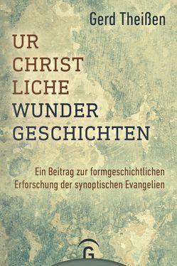 Urchristliche Wundergeschichten von Theißen,  Gerd